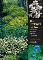 The Explorer's Garden: Rare and Unusual Perennials