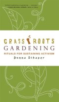 Grassroots Gardening: Rituals for Sustaining Activism