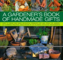 A Gardener's Book of Handmade Gifts