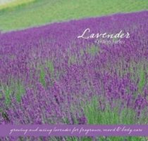 Lavender: Growing & Using Lavender for Fragrance