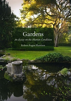 Gardens: An Essay on the Human Condition
